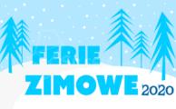 PRZERWA ZIMOWA - FERIE 2020